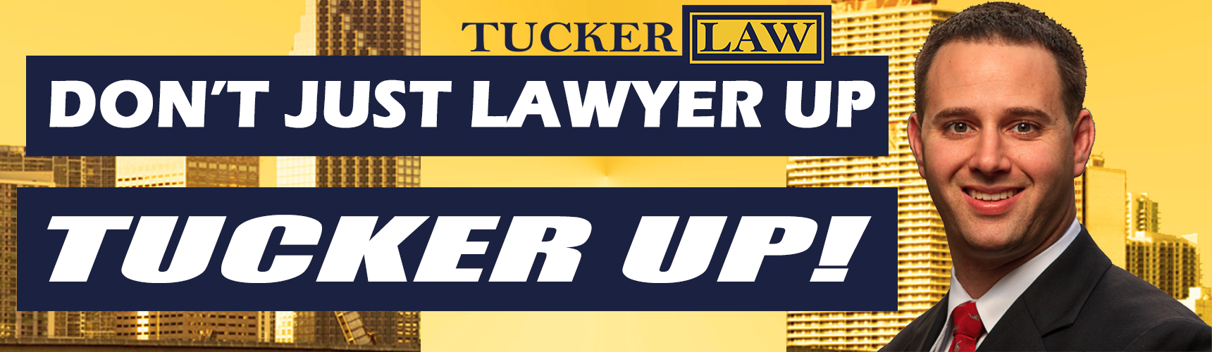 Don't Just Lawyer Up, Tucker Up
